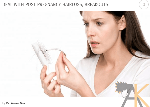 How to deal with post pregnancy hairloss, breakouts.